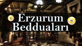 Erzurum Bedduaları