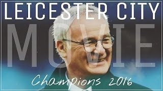 The Leicester City Movie ● Premier League Champions 2016 ●