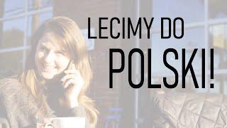 LECIMY DO POLSKI !!!