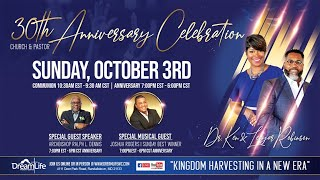 Join us for 30th Pastoral & Church Anniversary of Dr. Ken & Pastor Lenyar Robinson. Special guest sp