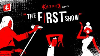 "Kasper - Ep 1 ""The First Show"""