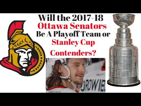 Are the 2017-18 Ottawa Senators Playoff or Stanley Cup Contenders?
