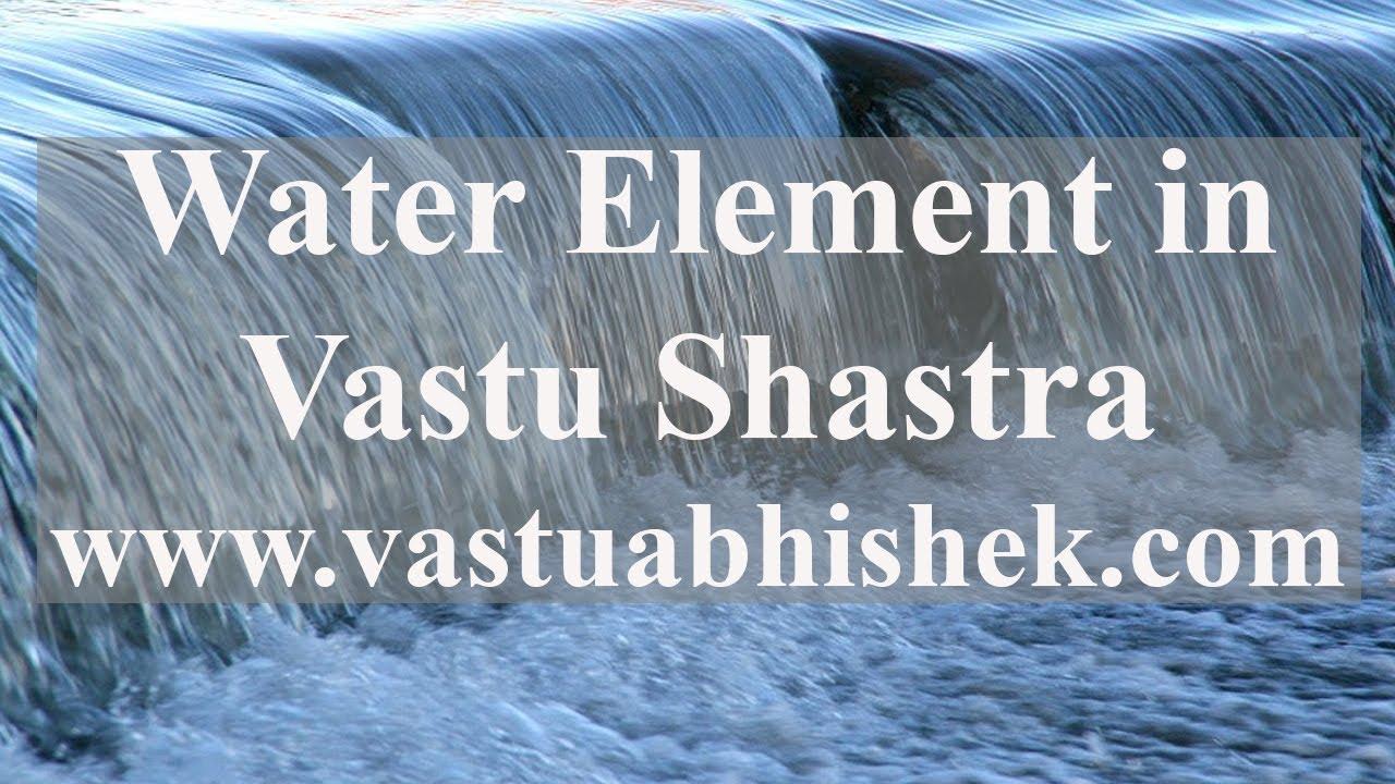 Learn Vastu | Water Element in Vastu Shastra | Best Vastu Course in ...