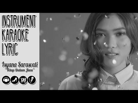 Isyana Sarasvati - Tetap Dalam Jiwa (Instrument Karaoke & Lyric)