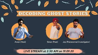 Decoding Ghost Stories Ft. Jay, Simar \u0026 Aman