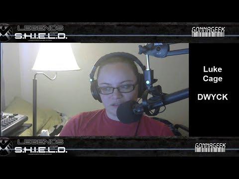 Legends Of S.H.I.E.L.D. 177 Luke Cage DWYCK  A Marvel  Podcast
