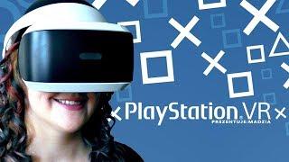 Rozpoczynam przygodę z PlayStation VR!