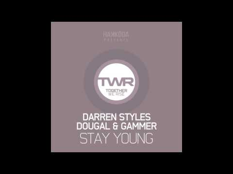 Gammer, Dougal, Darren Styles - Stay Young (Original Mix) [Together We Rise]