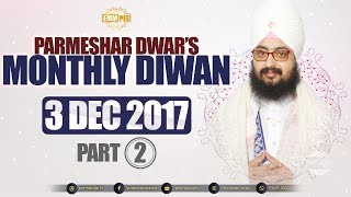 Part 2 - 3 DECEMBER 2017 MONTHLY DIWAN - G Parmeshar Dwar
