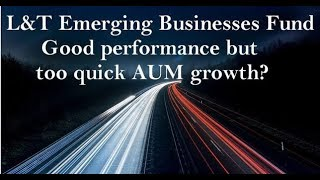 L&T Emerging Businesses Fund Review: Too much AUM too soon?