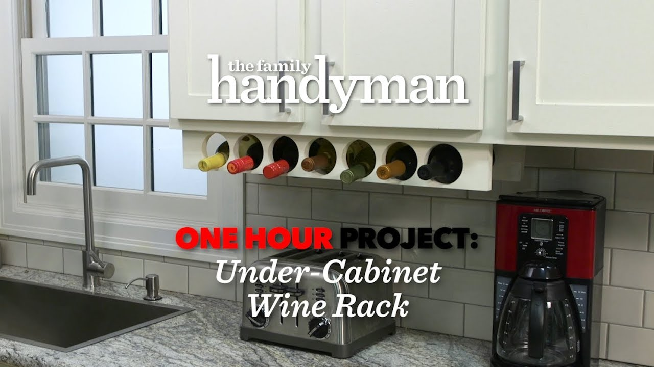 One Hour Project: Under-Cabinet Wine Rack - YouTube Kitchen Wine Cabinet on kitchen wine signs, kitchen tables, kitchen glasses, kitchen wine design, kitchen glassware, kitchen vanities, kitchen curios, kitchen wine closet, kitchen vases, kitchen wine fridge, kitchen wine hutch, kitchen wine coolers, kitchen trays, kitchen bookcases, kitchen cabinet ideas, kitchen racks, kitchen wine cellar, kitchen mirrors, kitchen bathroom, kitchen wine carts,