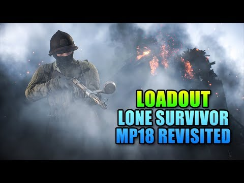 Loadout MP18 Revisited - Lone Survivor | Battlefield 1 Gameplay