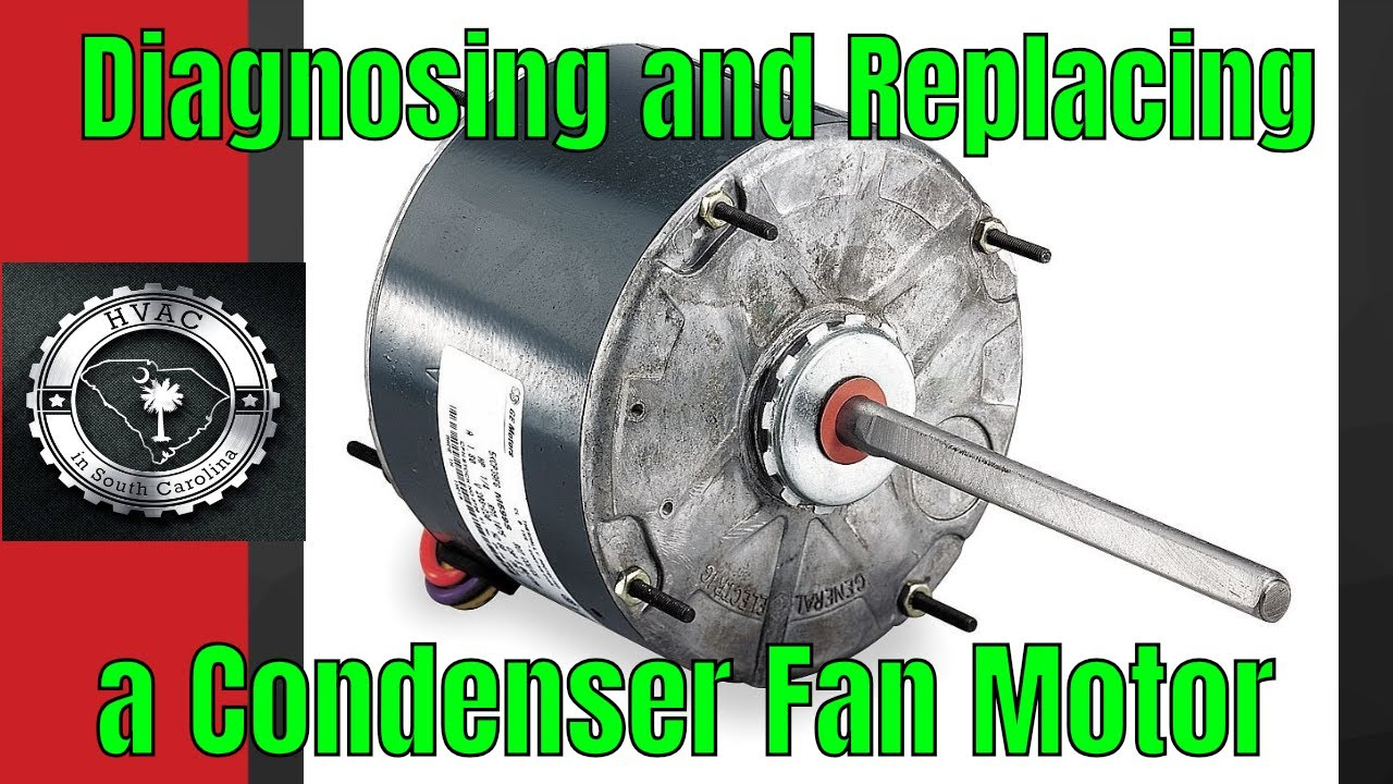HVAC: Diagnosing and Replacing a Condenser Fan Motor on