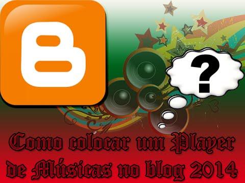 Como colocar player de música no blog 2014 - 2017