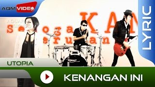 Video Utopia - Kenangan Ini | Official Lyric Video download MP3, 3GP, MP4, WEBM, AVI, FLV Juli 2018