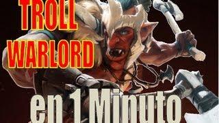 Troll Warlord en 1 Minuto /Guia Dota 2
