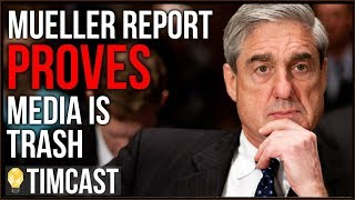 Mueller Report PROVES Media Is A Fake News Trash Fire