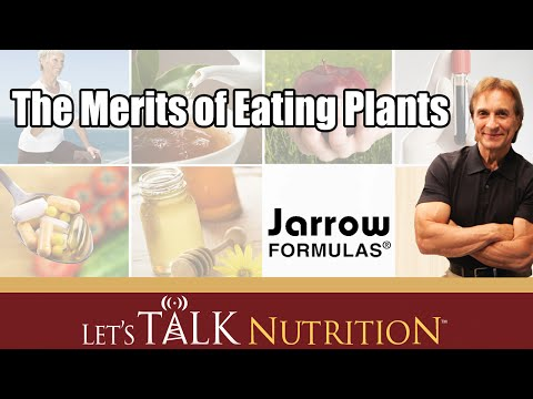 Let's Talk Nutrition: The Merits of Eating Plants