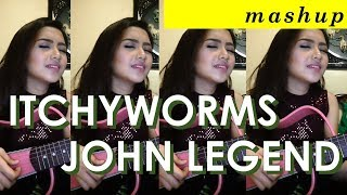 Akin Kana Lang by Itchyworms & All Of Me by John Legend