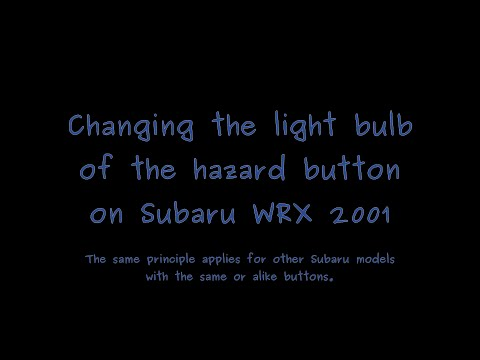 DIY: How to change the light bulb of the Hazard button on a Subaru