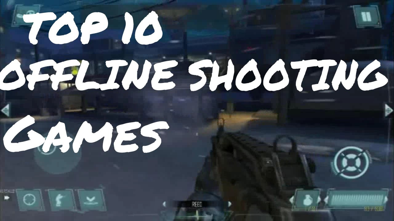 Top 10 best offline shooting games for android phone