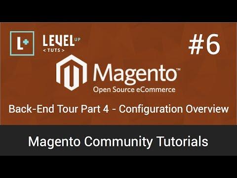 Magento Community Tutorials #6 - Backend Tour Part 4 - Configuration Overview