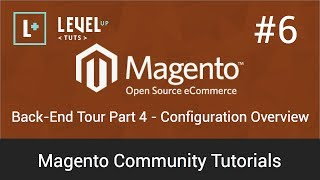 Magento Community Tutorials #6 - Backend Tour Part 4 - Configuration Overview