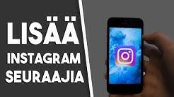 Lisää Instagram Seuraajia! (100+ tunnissa!) | Tutoriaali