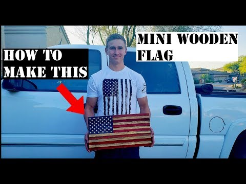 HOW TO MAKE A MINI WOODEN AMERICAN FLAG! STEP BY STEP