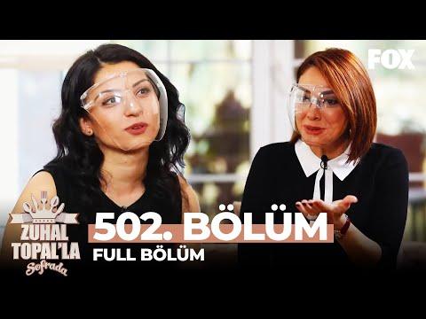 Zuhal Topal'la Sofrada 502. Bölüm