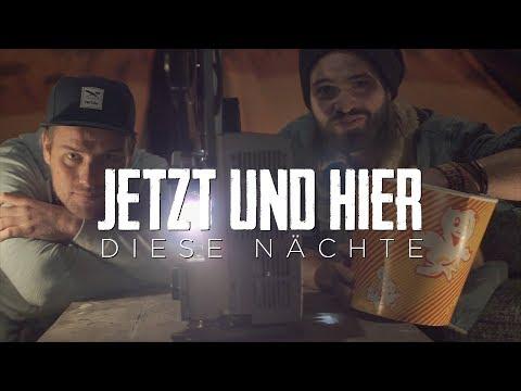 JETZT UND HIER - Diese Nächte (offizielles Video)