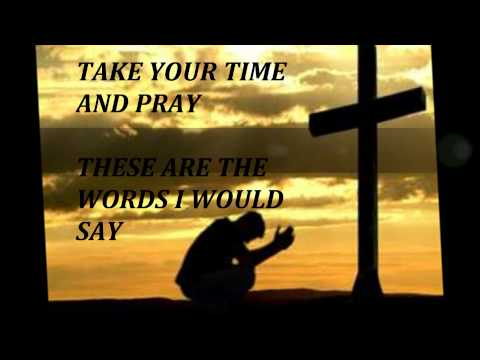The Words I Would Say - Sidewalk Prophets (Lyrics and Pictures)