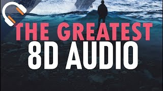 Sia - The Greatest 🎧 8D AUDIO)🎧 ft. Kendrick Lamar