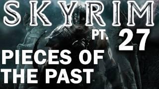 Skyrim Walkthrough Part 27 - Pieces of the Past