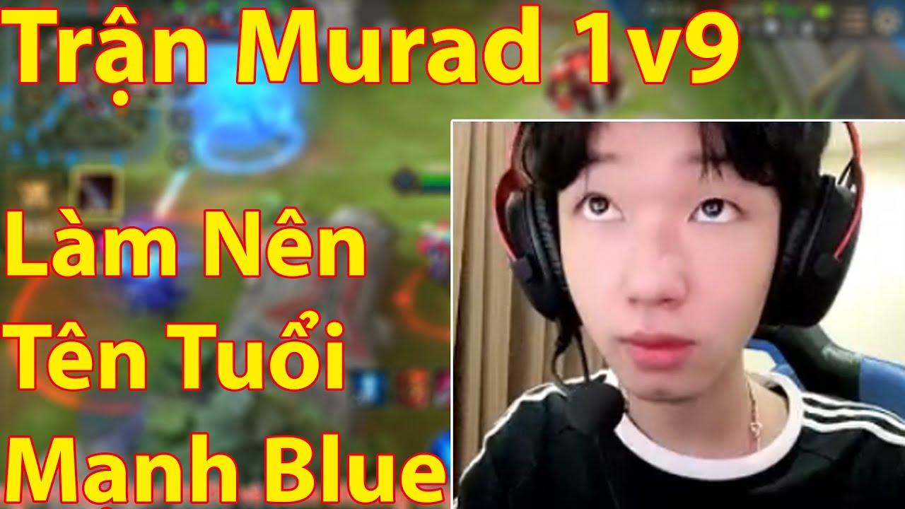 Bất Ngờ Cả Team Feed + Gặp Lag Murad Mạnh Blue 1v9 Gánh Team Đẳng Cấp Làm Nên Tên Tuổi