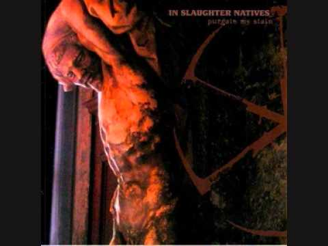 In Slaughter Natives - Burn My Rest