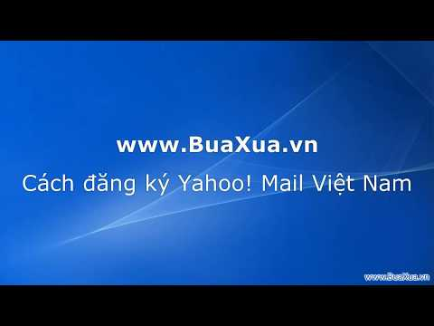 Cách đăng Ký Và Sử Dụng Yahoo! Mail Việt Nam