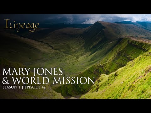 Mary Jones & World Mission | Episode 47 | Lineage