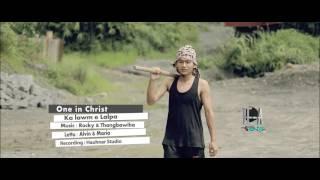 One in Christ - Ka lawm e Lalpa