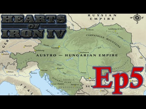 Hearts of Iron 4: Rebuilding the Austro-Hungarian Empire! Episode 5