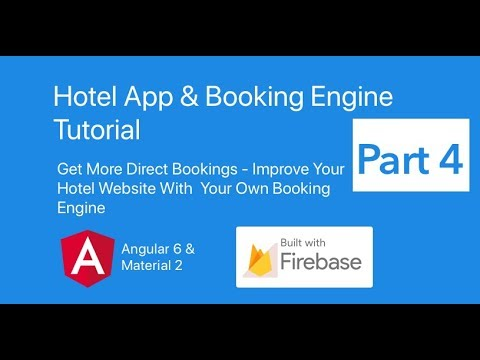 Hotel App & Booking Engine With Angular 6, Material 2 & Firebase Part 4