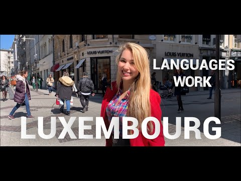 LUXEMBOURG STEET TALK: LANGUAGES, WORK