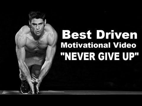 "Best Driven Motivational Video ""NEVER GIVE UP"" [Motivational]"