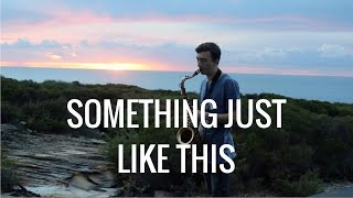 The Chainsmokers and Coldplay - Something Just Like This (Cover w/Sax) | Matt Landi