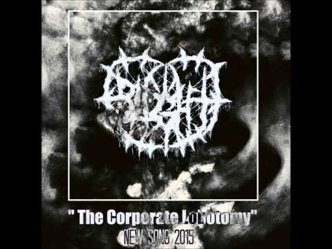 """BLIGHT - """"The Corporate Lobotomy"""" NEW SONG 2015"""