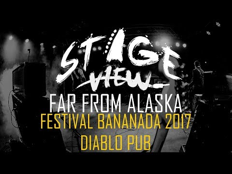 Stage View #15 - FAR FROM ALASKA - Festival Bananada 2017 1/2 Diablo Pub