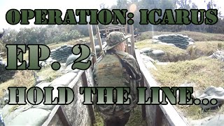 Milsim Operation: Icarus - Ep. 2: Hold the line