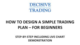 How to Design a Simple Trading Plan -  For Beginners