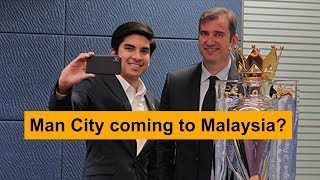 Man City coming to Malaysia?