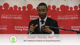 2017 National Festival of Young Preachers  Joseph Stanley AoP '17
